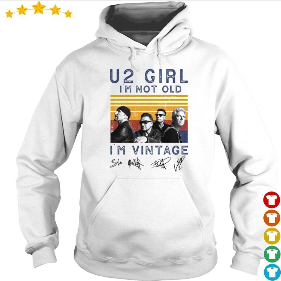 U2 Girl I'm not old I'm vintage signatures s hoodie