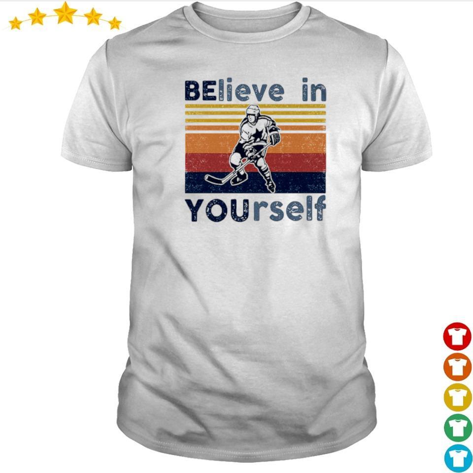 Hockey believe in yourself vintage retro shirt