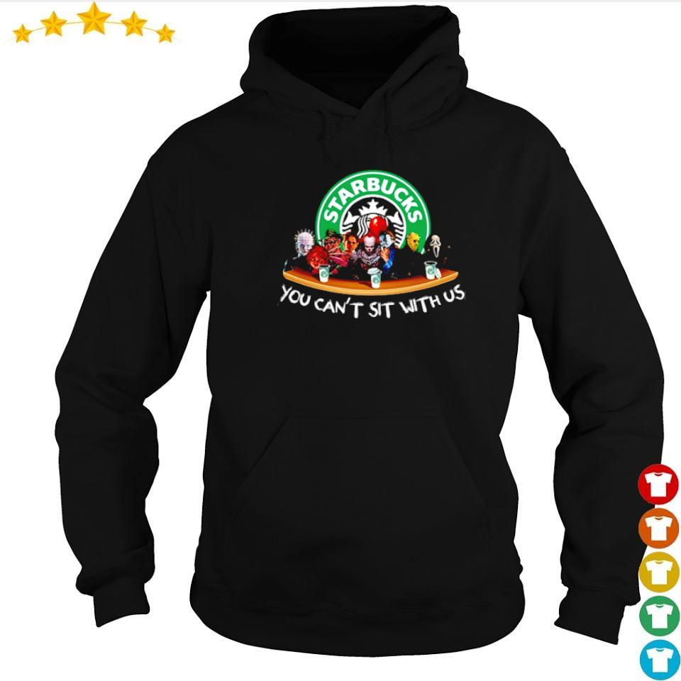 Horror movie characters Starbucks you can't sit with us s hoodie