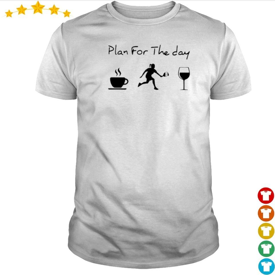 Plan for the day coffee pickleball and wine shirt