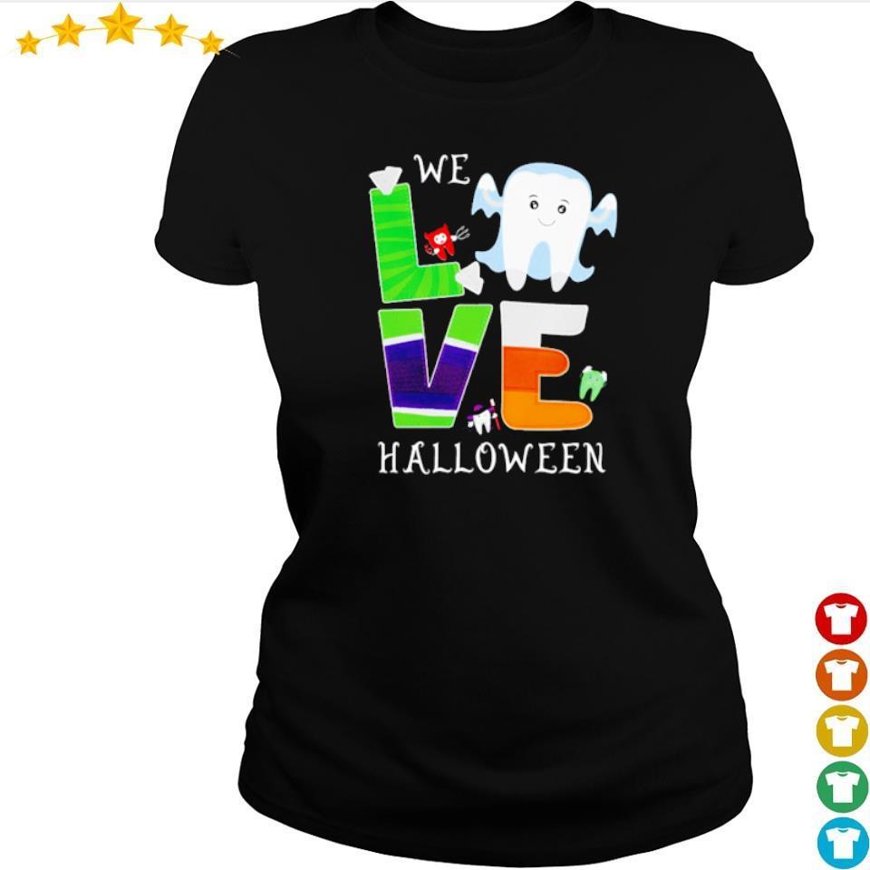 We love Halloween dental s ladies tee