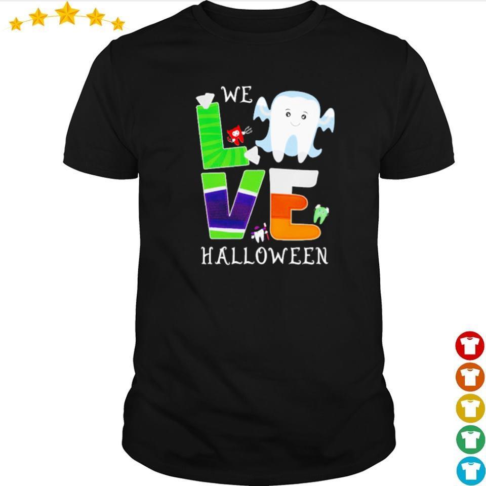 We love Halloween dental shirt