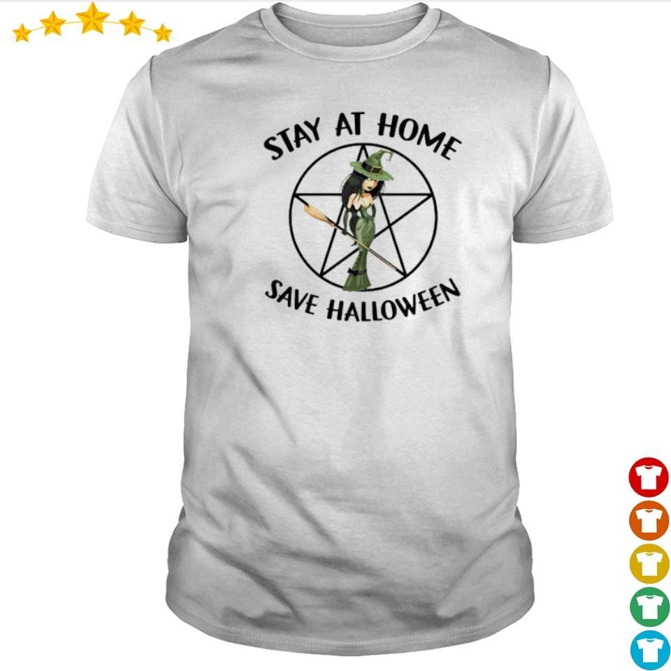 Witch stay at home and save Halloween shirt