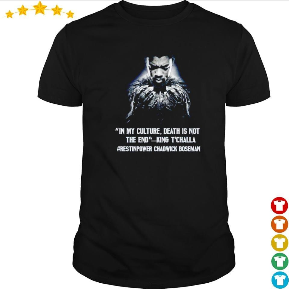 Black Panther in my culture death is not the end King T'Challa shirt