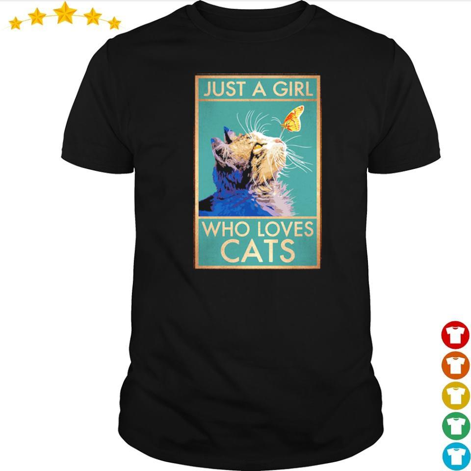 Cat and butterfly just a girl who loves cats shirt
