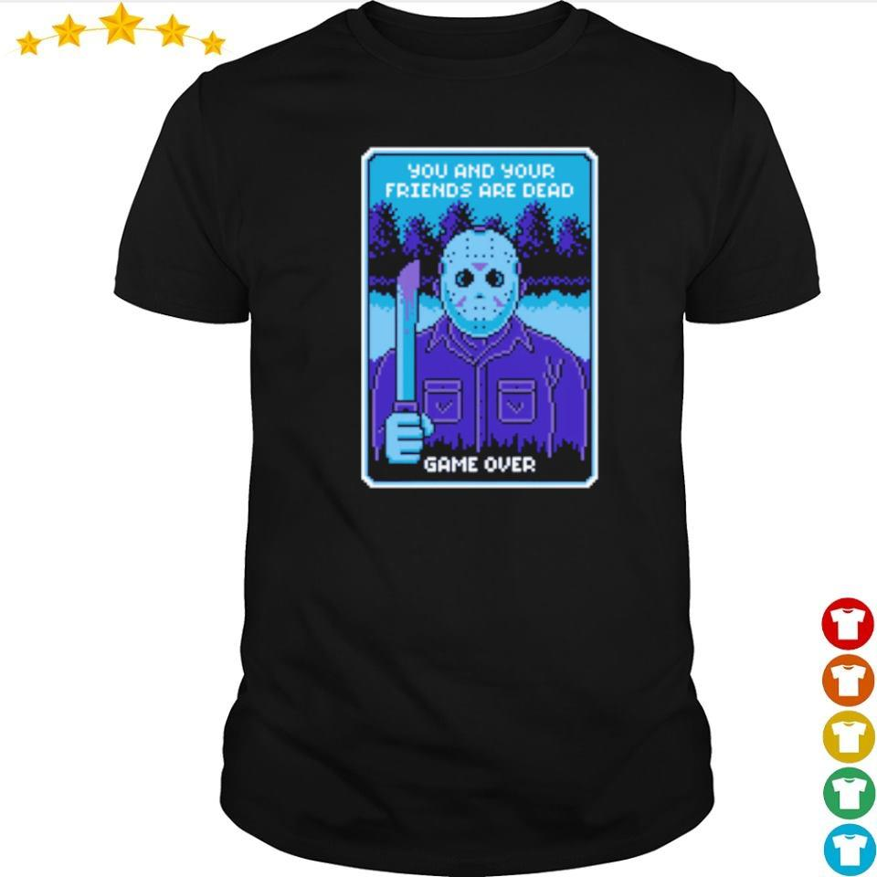 Jackson Voorhees you and your friends are dead game over shirt