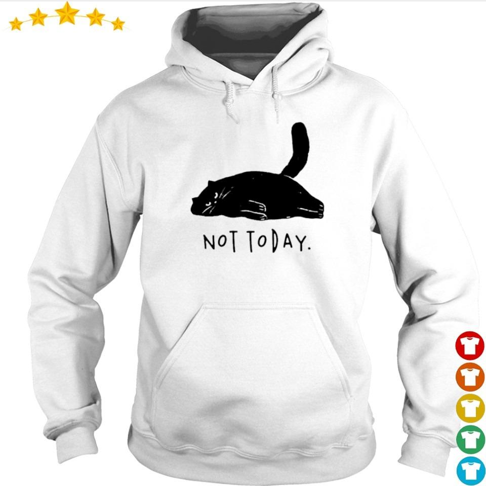 Lazy black cat not today s hoodie