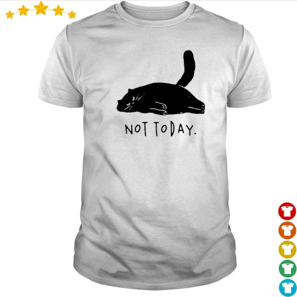 Lazy black cat not today shirt