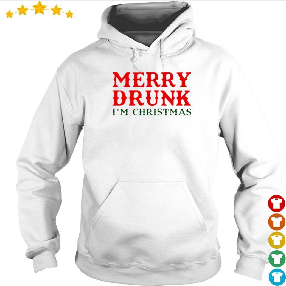 Merry drunk I'm Chirstmas s hoodie