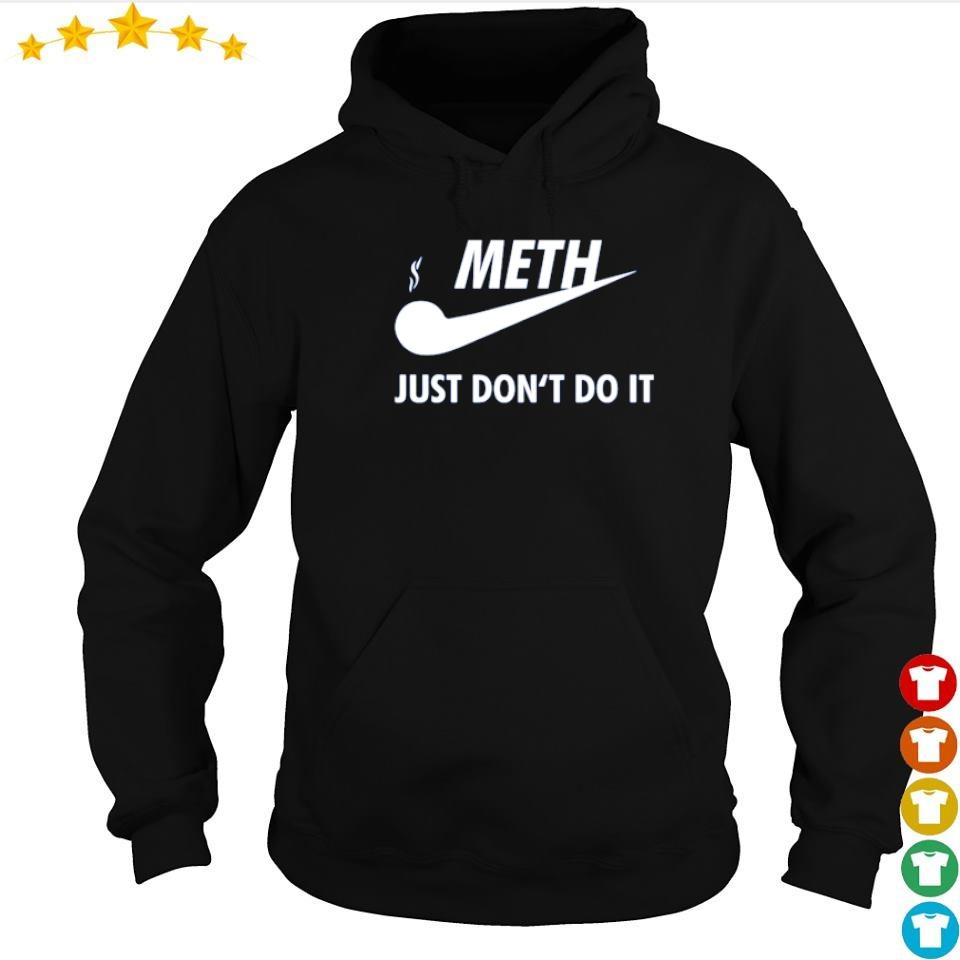 Nike meth just don't do it s hoodie