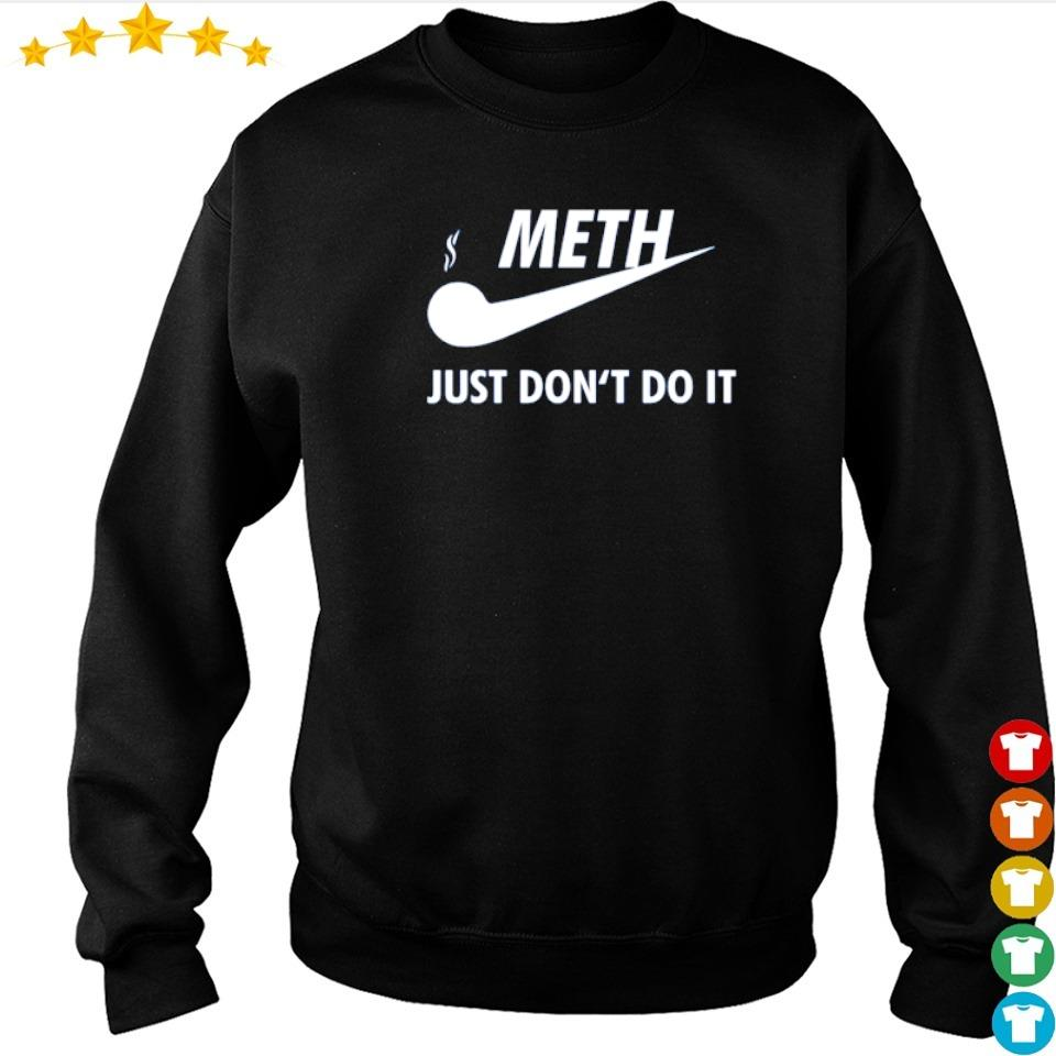 Nike meth just don't do it s sweater