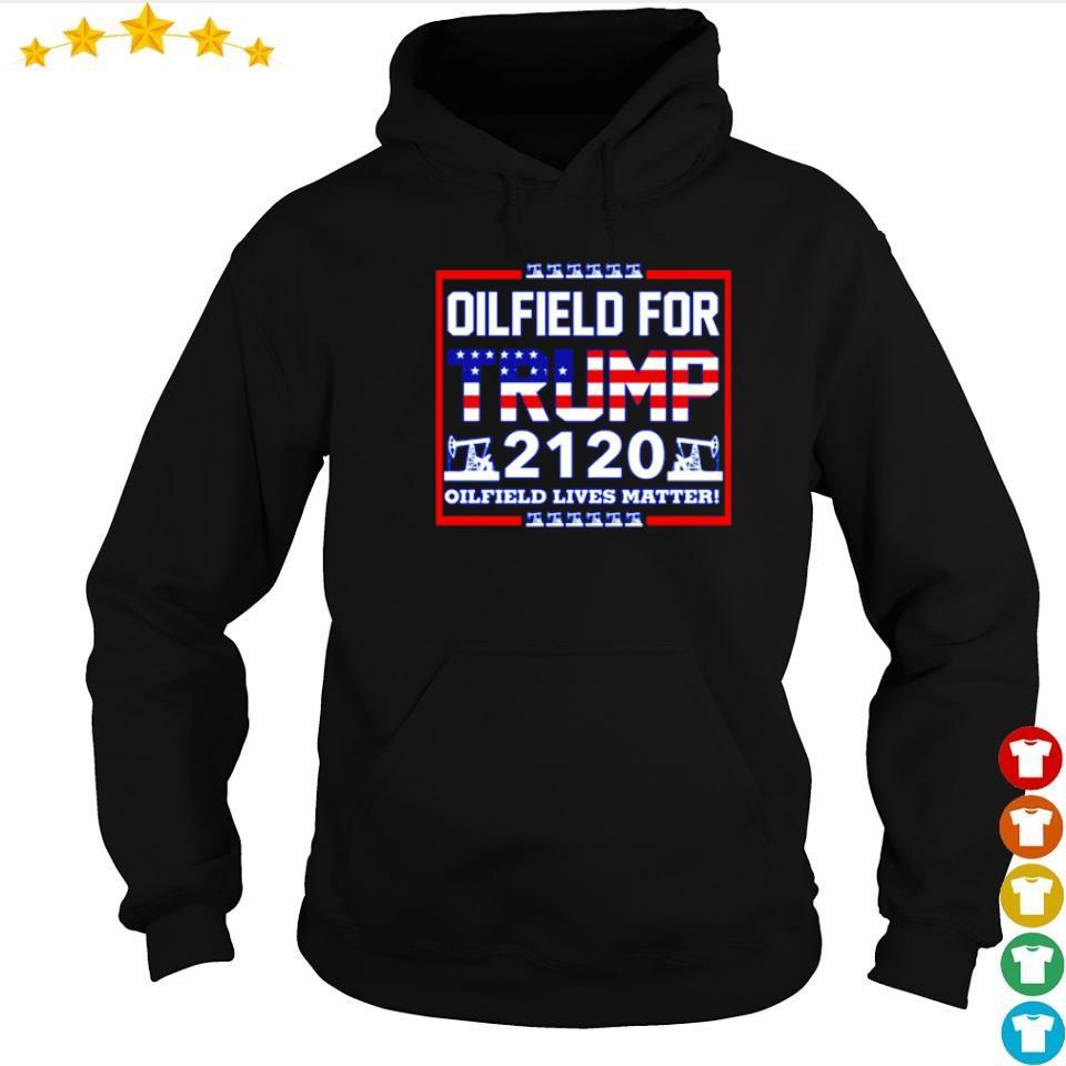 Oilfield for Trump 2120 oilfield lives matter s hoodie