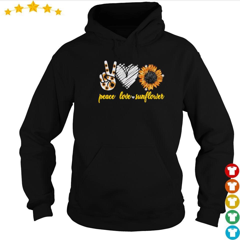 Peace love and sunflower s hoodie