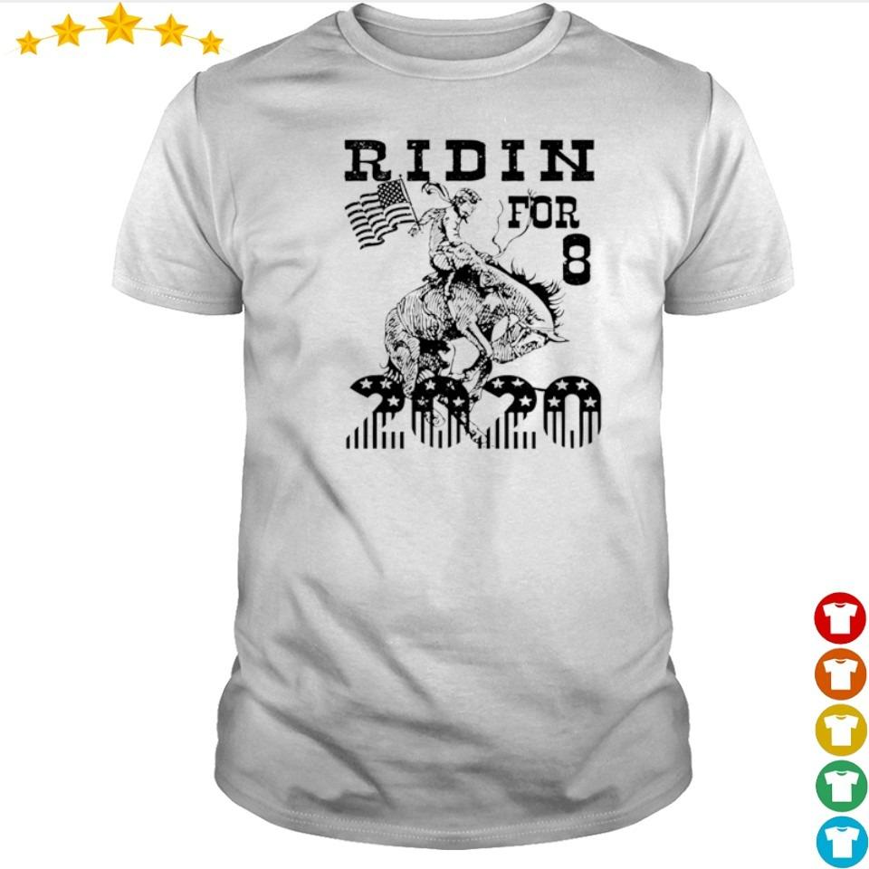 Ridin' horse for 8 2020 shirt