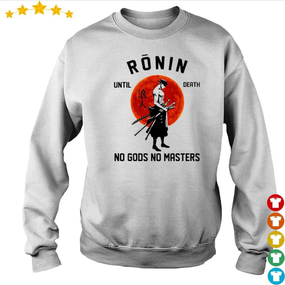 Ronin until death no Gods no masters s sweater