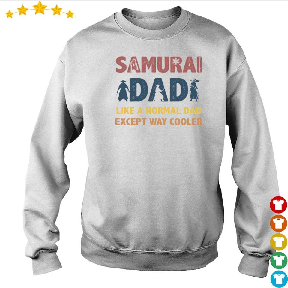 Samurai dad like a normal dad except way cooler s sweater
