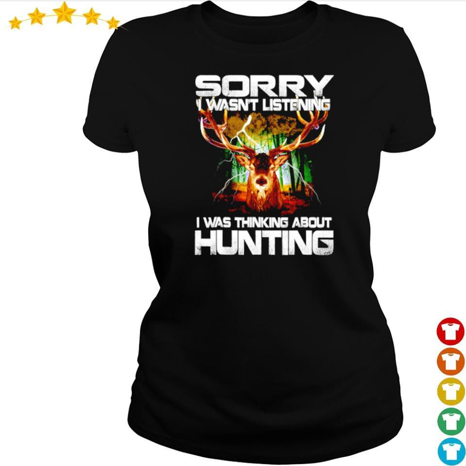 Sorry I wasn't listening I was thinking about hunting s ladies tee
