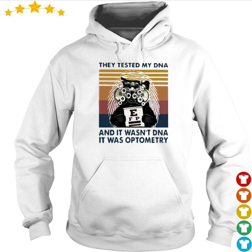 They tested my DNA and it wasn't DNA it was optometry vintage s hoodie