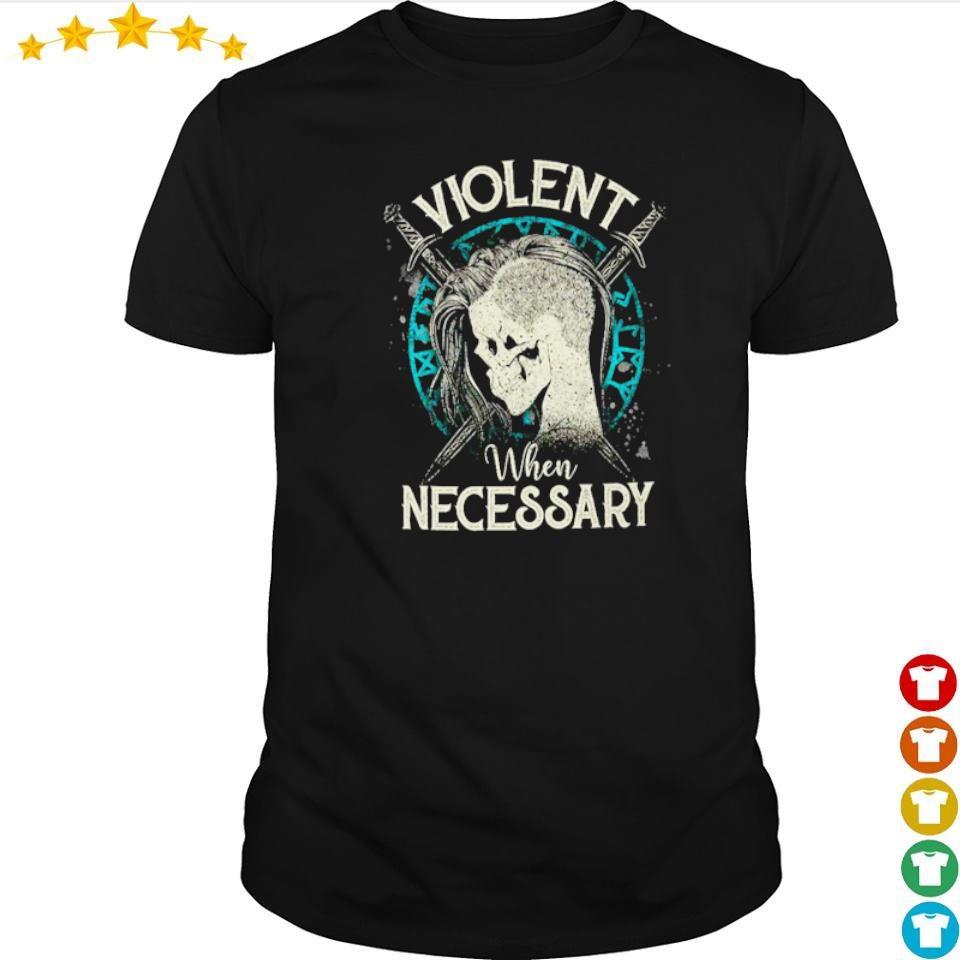 Viking shield maiden violent when necessary shirt