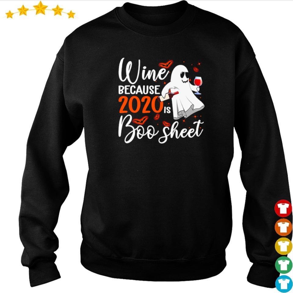 Wine because 2020 is boo sheet Halloween s sweater