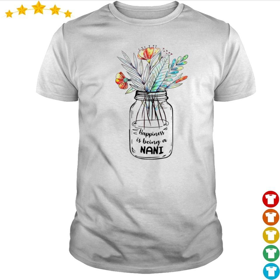 Woman happiness is being a nani shirt