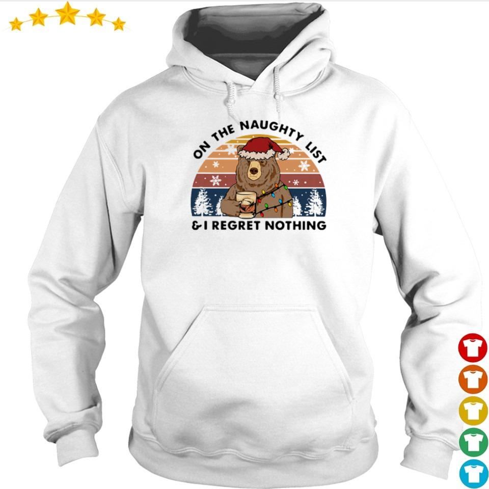 Bear on the naughty list and I regret nothing vintage s hoodie