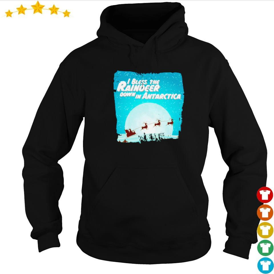 I bless the raindeer down in Antarctica sweater hoodie