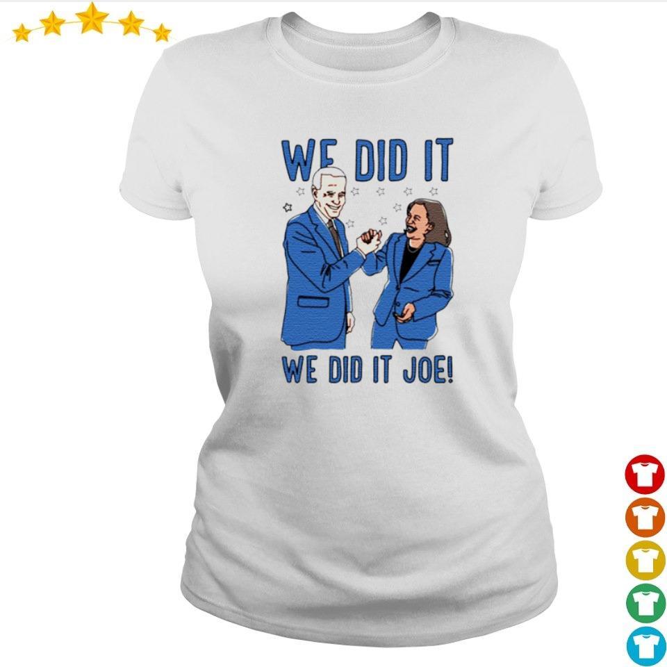 Joe Biden and Kamala Harris we did it we did it Joe s ladies