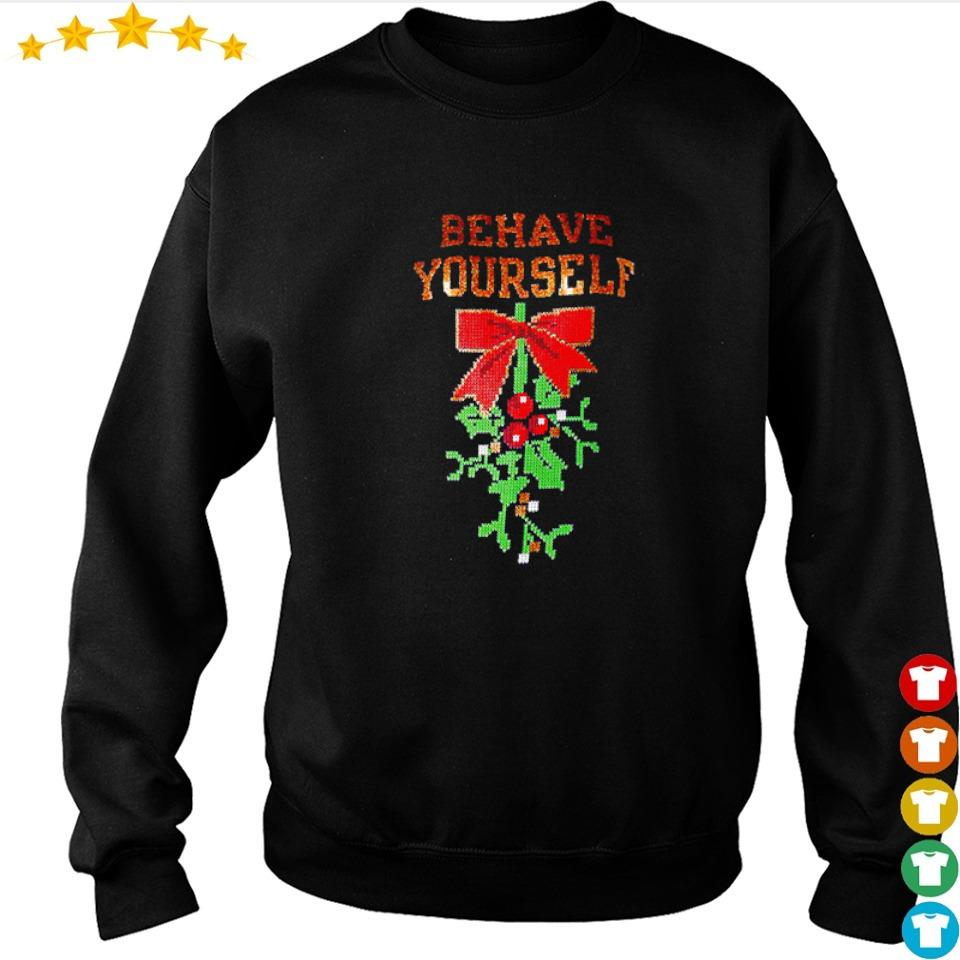 Mistletoe behave yourself merry Christmas sweater