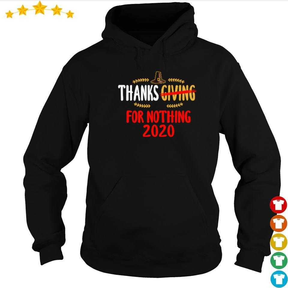 Thanksgiving for nothing 2020 s hoodie