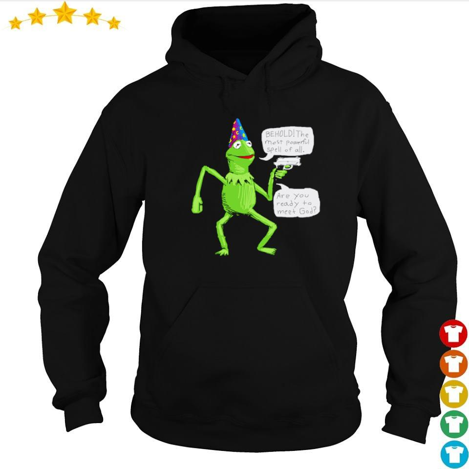 Wizard Kermit behold the most powerful spell of all s hoodie