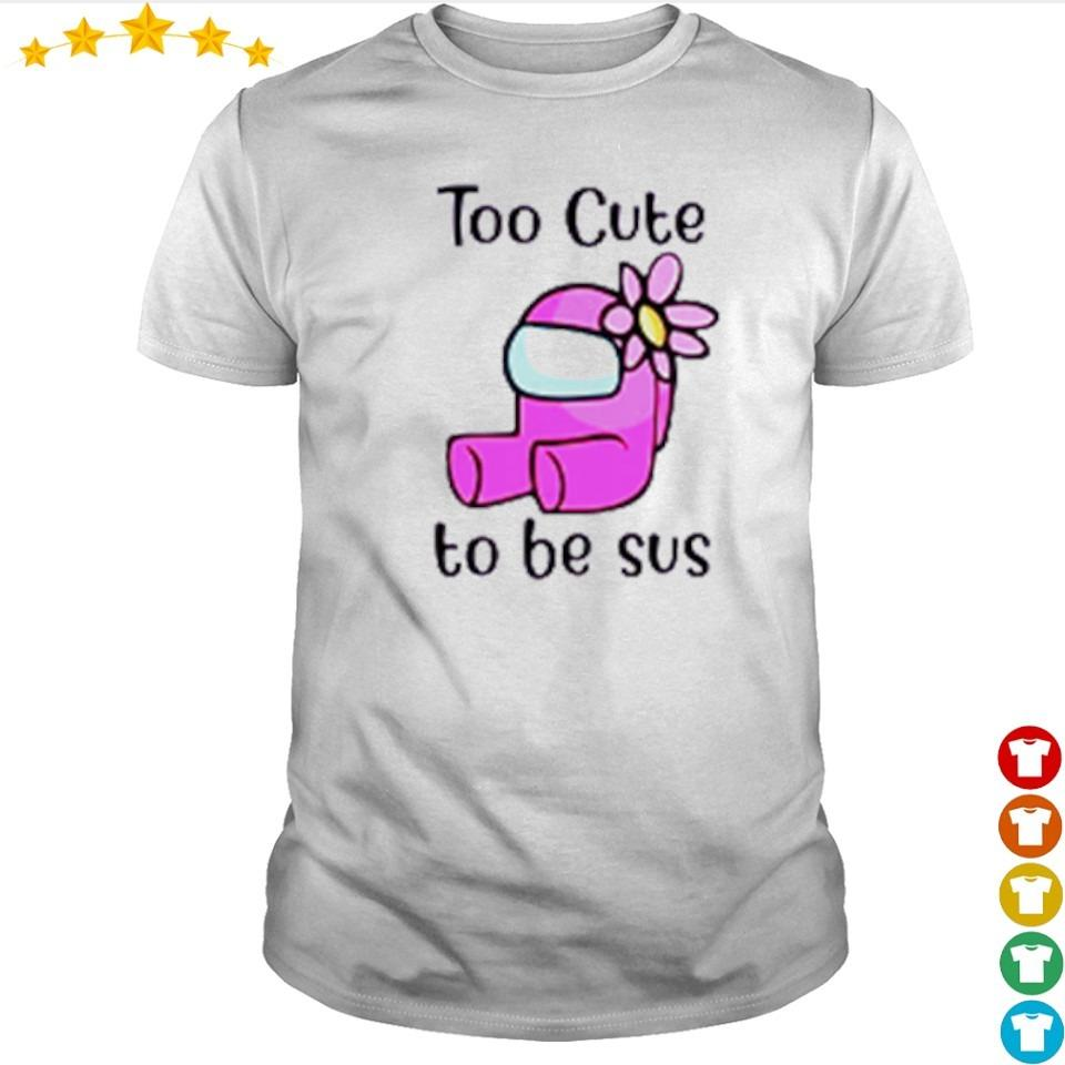 Among us pink impostor too cute to be sus shirt