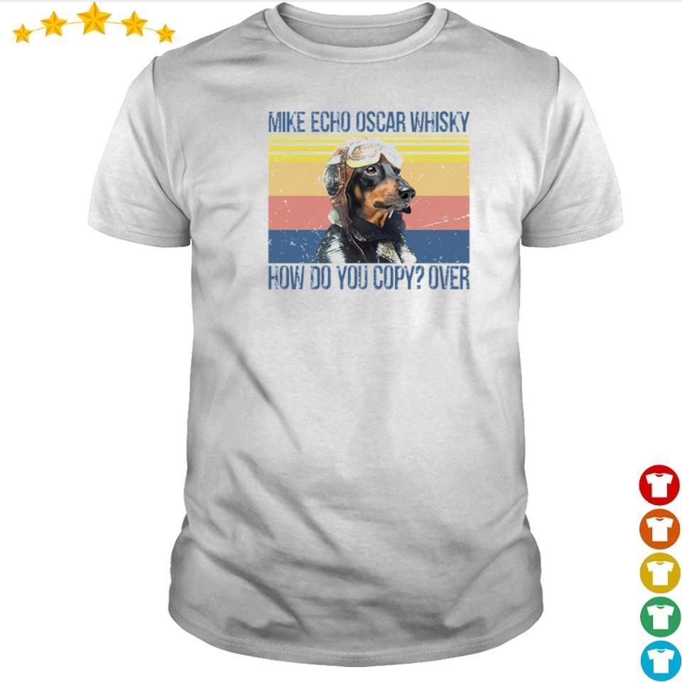 Daschhund mike echo oscar whisky how do you over vintage shirt