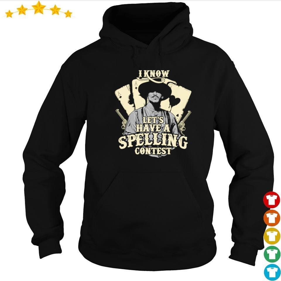 I know let's have a spelling contest s hoodie