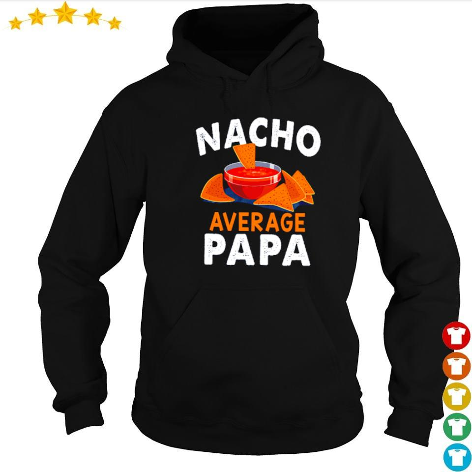Official nacho average papa s hoodie