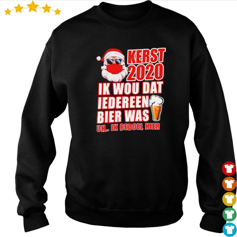 Santa kerst 2020 ik wou dat iedereen bier was uk ik bedoel hier sweater