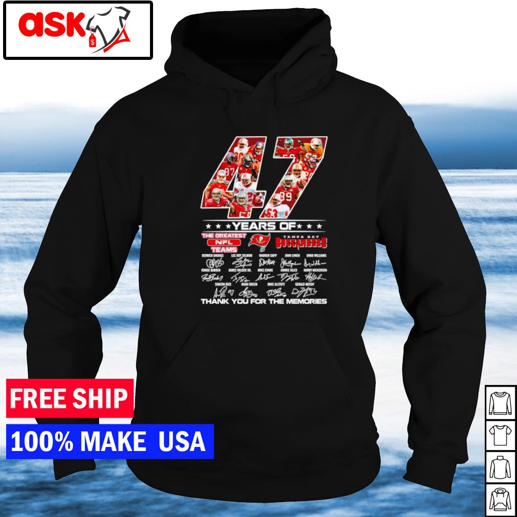 47 years of the greatest NFL teams Tampa Bay Buccaneers thank you for the memories s hoodie