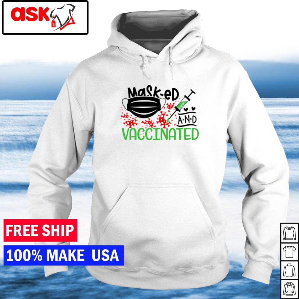 Masked and vaccinated covid 19 s hoodie