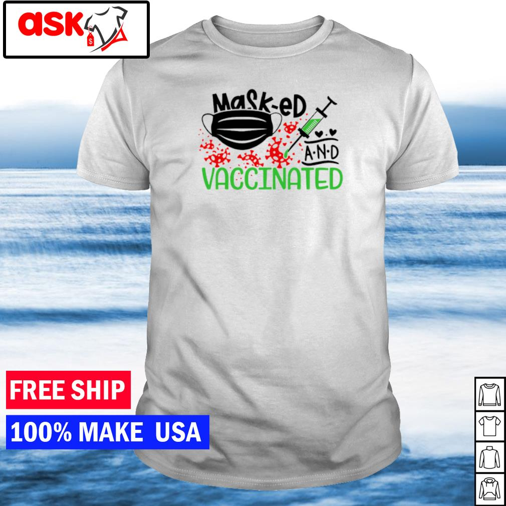 Masked and vaccinated covid 19 shirt